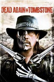 Muerto de nuevo en Tombstone